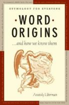 Image for Word origins ... and how we know them etymology for everyone