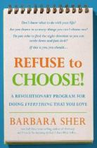Image for Refuse to choose! a revolutionary program for doing everything that you love