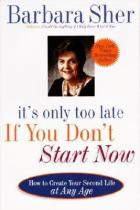 Image for It's only too late if you don't start now how to create your second life at any age