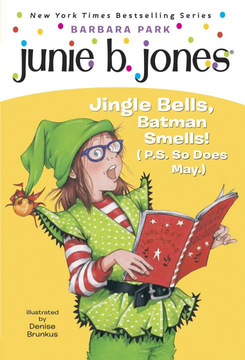 Image for Junie B., First Grader : Jingle Bells,  Batman Smells! (P.S. So Does May)