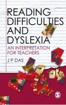 Reading Difficulties and Dyslexia An Interpretation for Teachers by J. P. Das