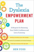 Image for The Dyslexia Empowerment Plan : A Blueprint for Renewing Your Child's Confidence and Love of Learning