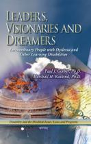 Leaders Visionaries and Dreamers Extraordinary People with Dyslexia and Other Learning Disabilities by Paul J. Gerber; Marshall H. Raskind