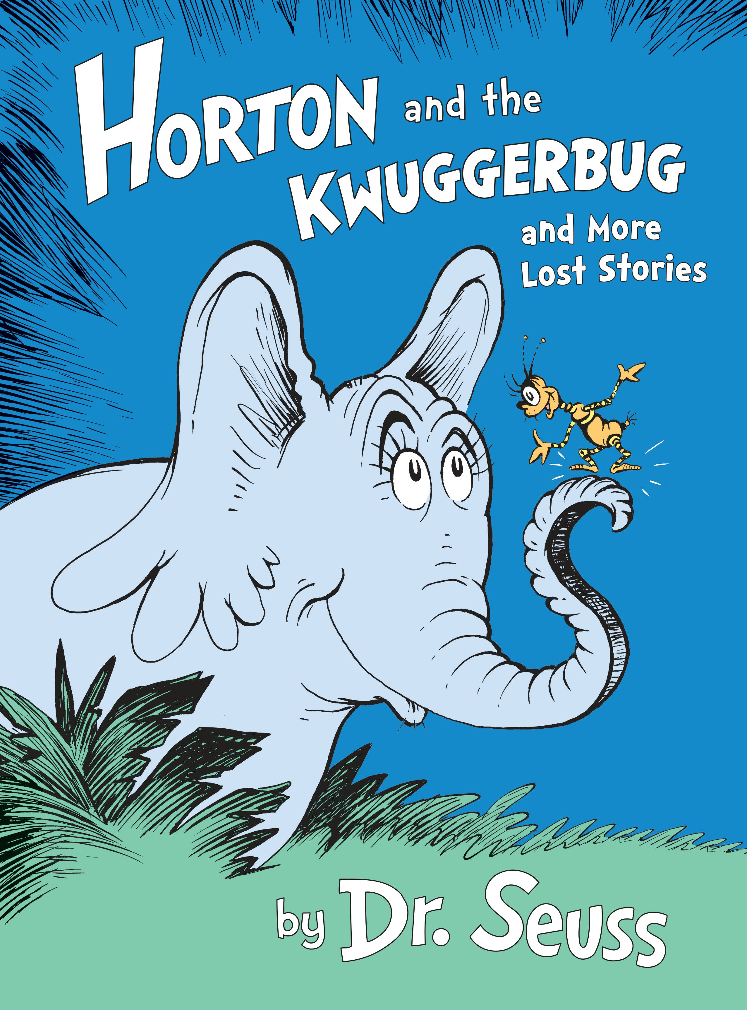 Image for Horton and the Kwuggerbug and More Lost Stories