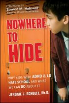 Image for Nowhere to Hide : Why Kids with ADHD and LD Hate School and What We Can Do about It