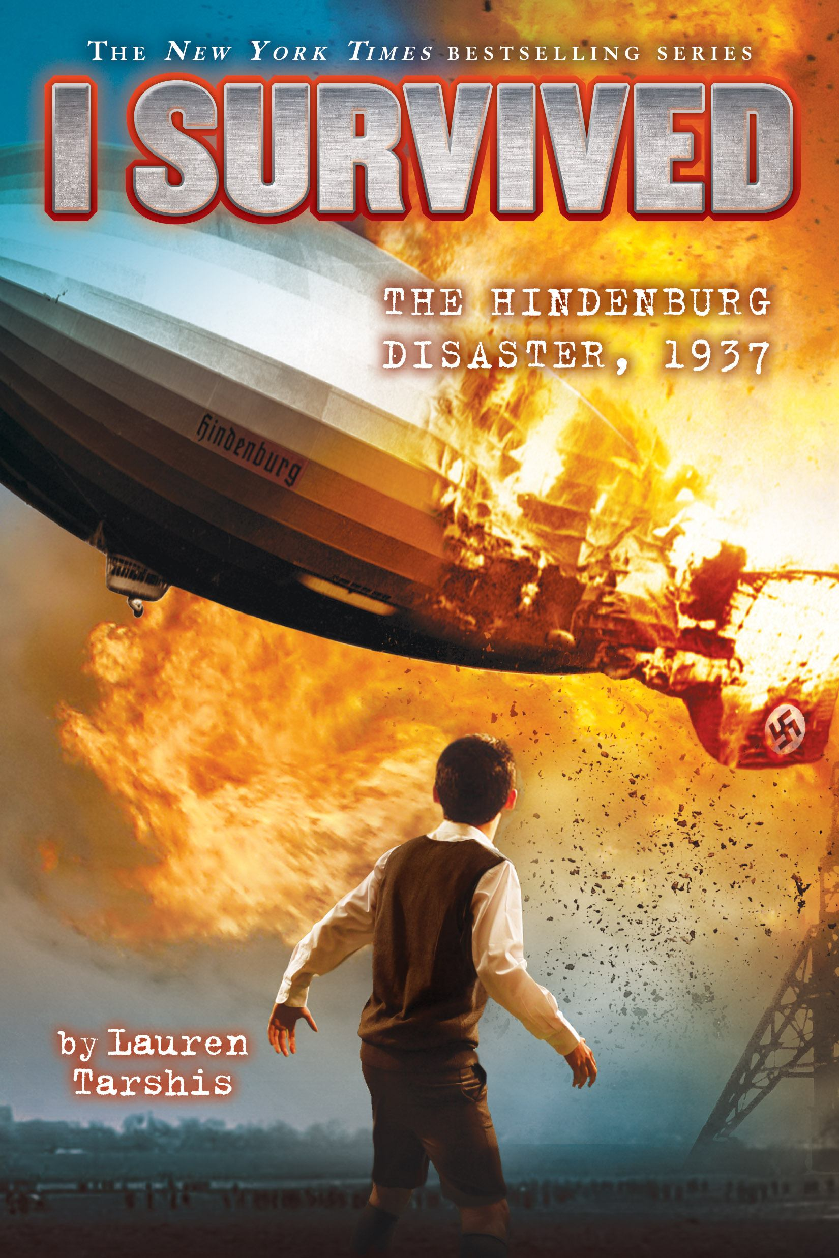 I Survived the Hindenburg Disaster 1937 by Lauren Tarshis