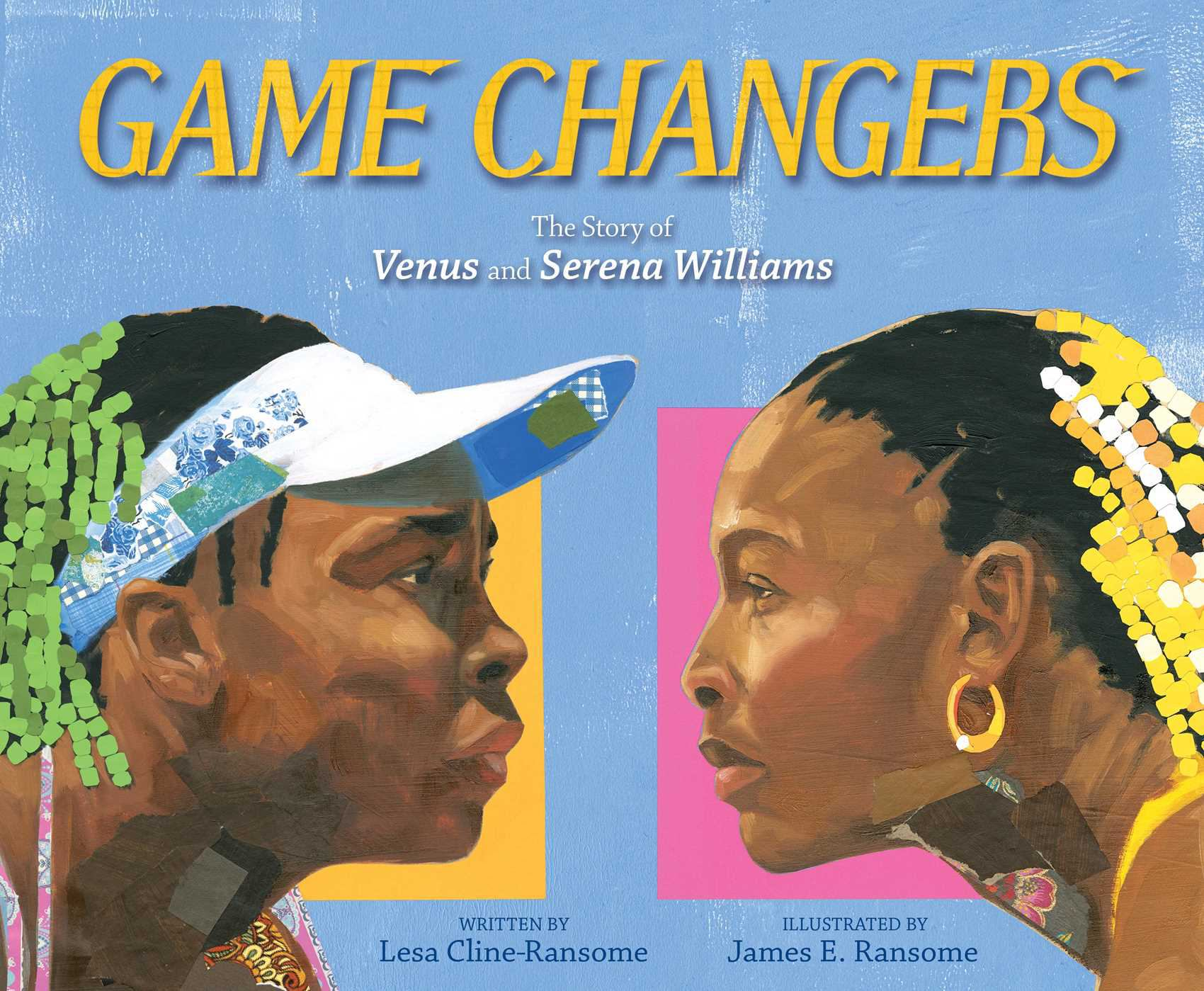 Image for Game Changers : The Story Of Venus And Serena Williams