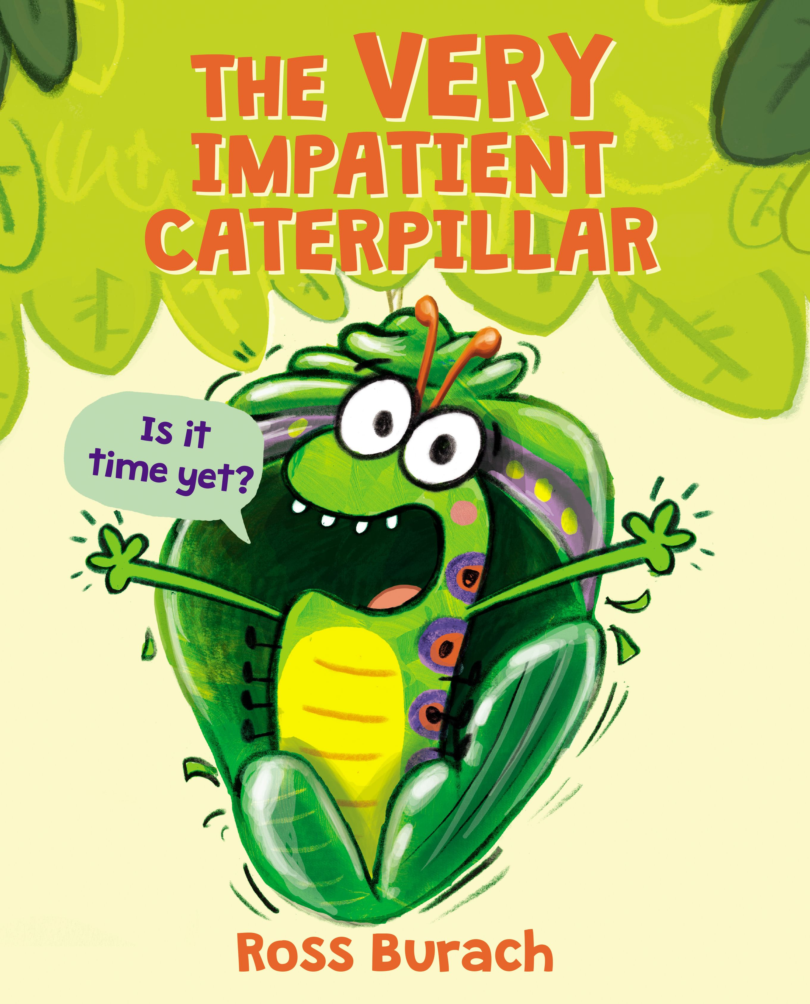 Image for The Very Impatient Caterpillar : Am I A Butterfly Yet?