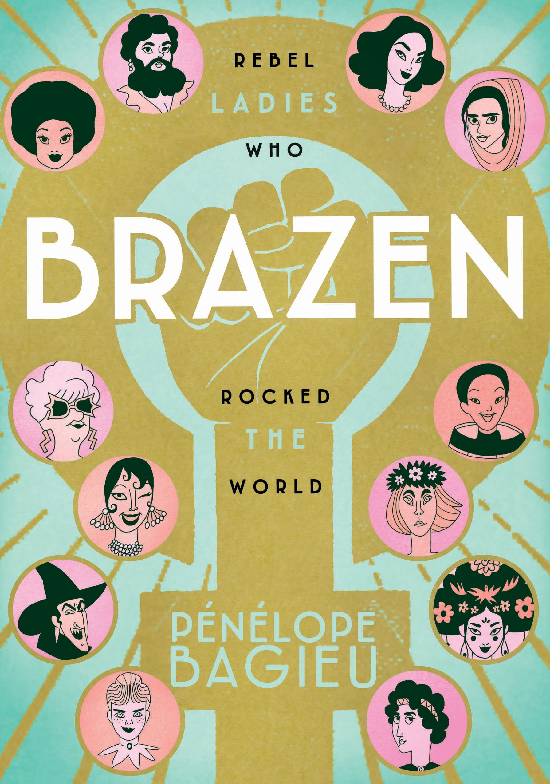 Image for Brazen : Rebel Ladies Who Rocked the World