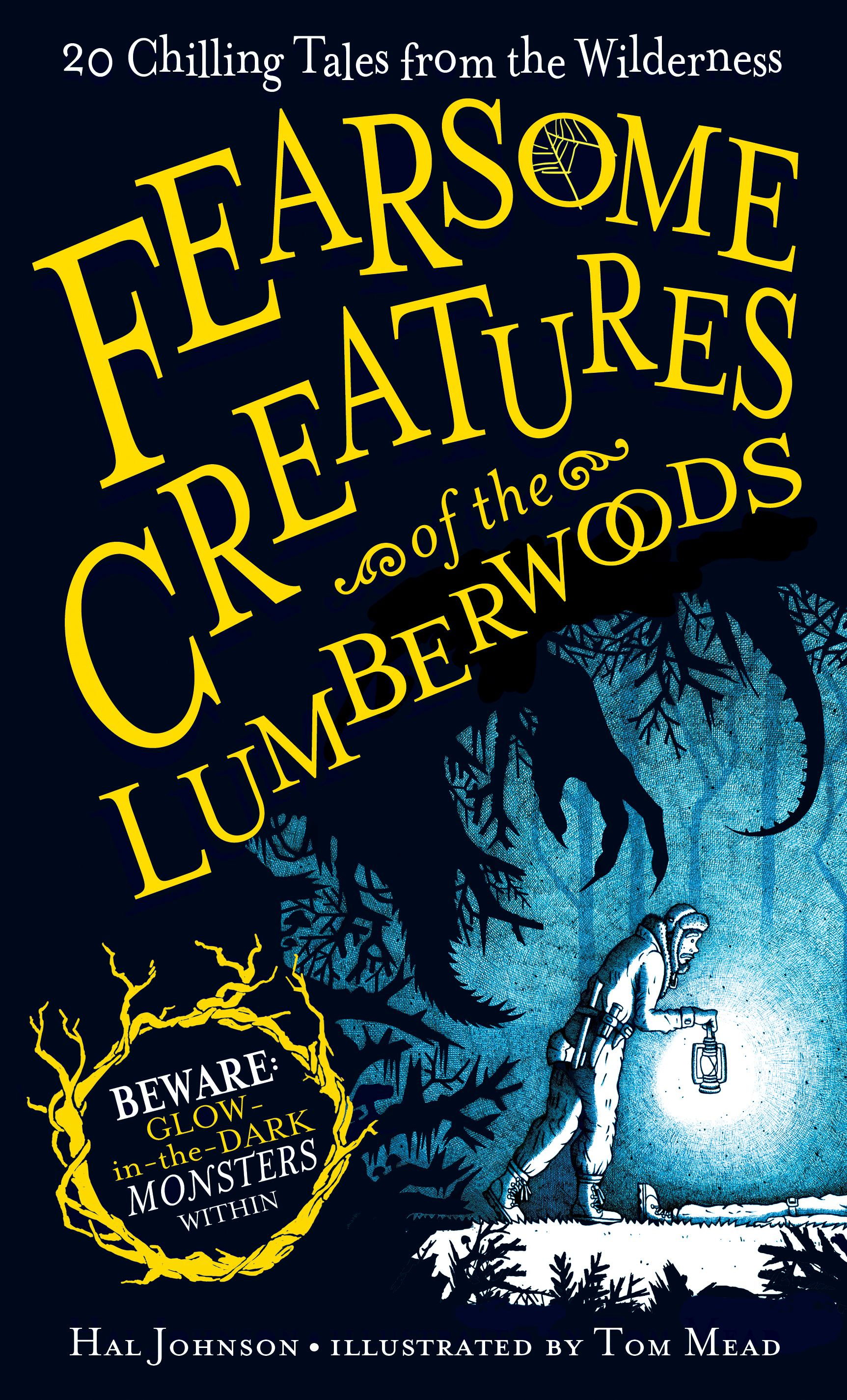 Cover image for Fearsome Creatures Of The Lumberwoods : 20 Chilling Tales from The Wilderness
