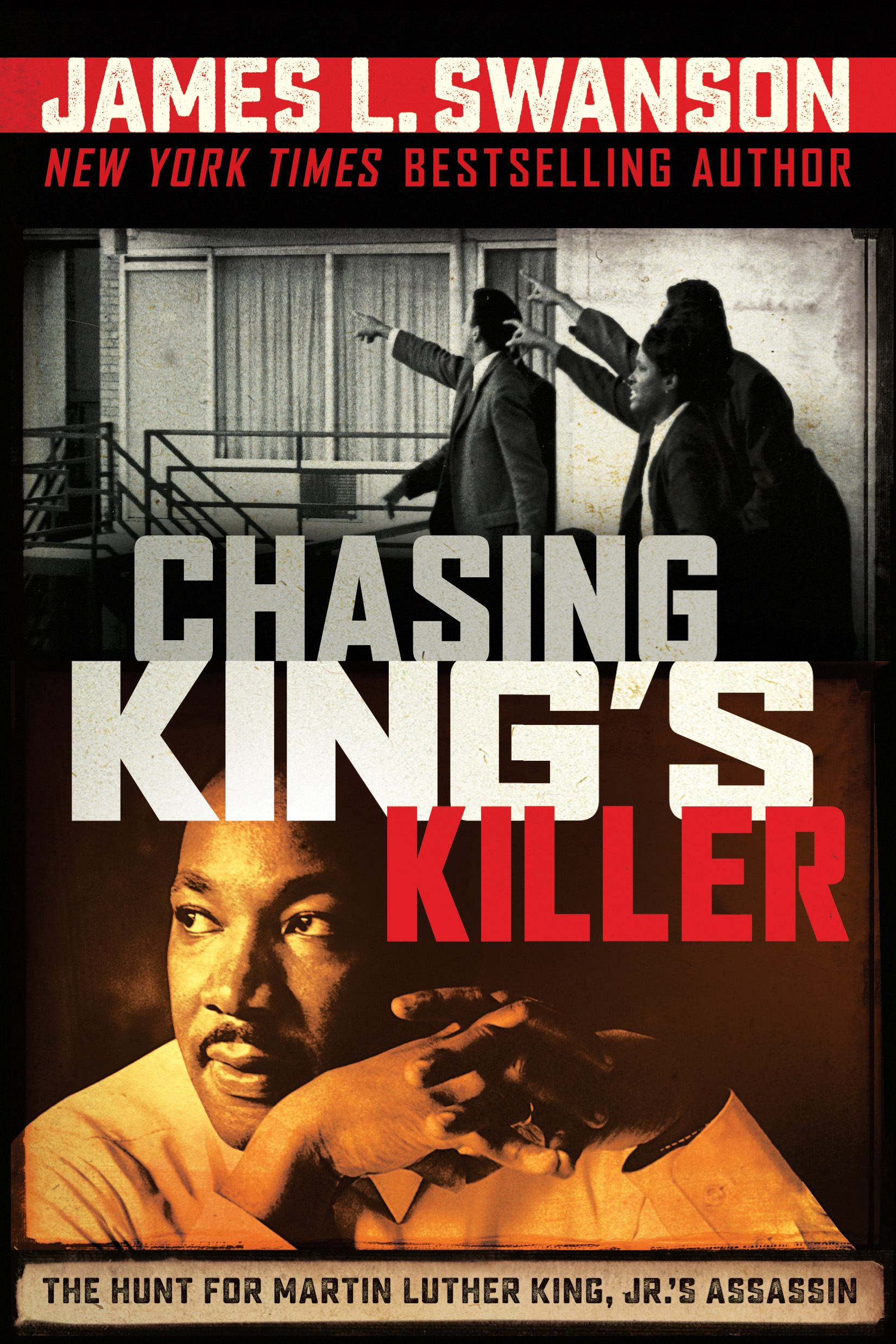 Cover image for Chasing King's Killer : The Hunt for Martin Luther King, Jr.'s Assassin